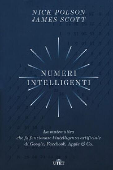 Nick Polson,  Scott James Numeri intelligenti.