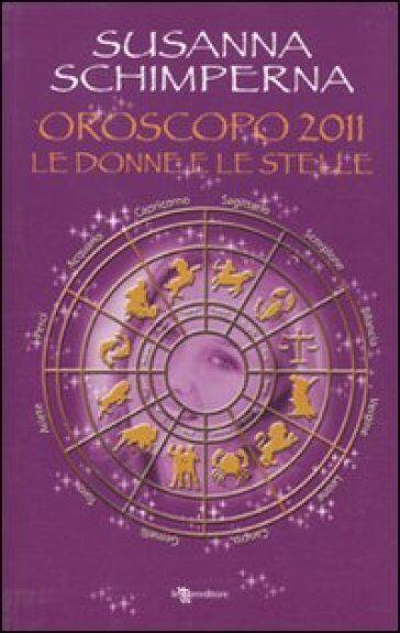 Susanna Schimperna Oroscopo 2011. Le donne e