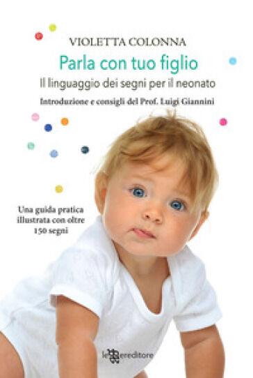 Violetta Colonna Parla con tuo figlio. Il