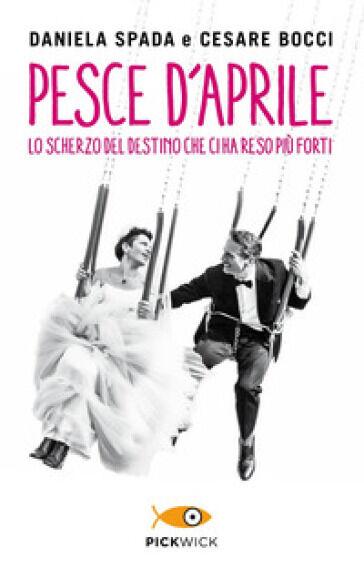 Daniela Spada, Cesare Bocci Pesce d'aprile. Lo
