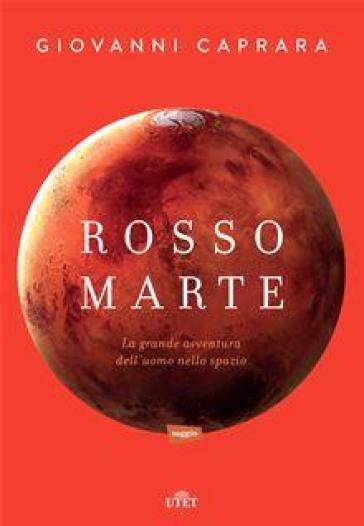 Giovanni Caprara Rosso Marte. Uomini e robot