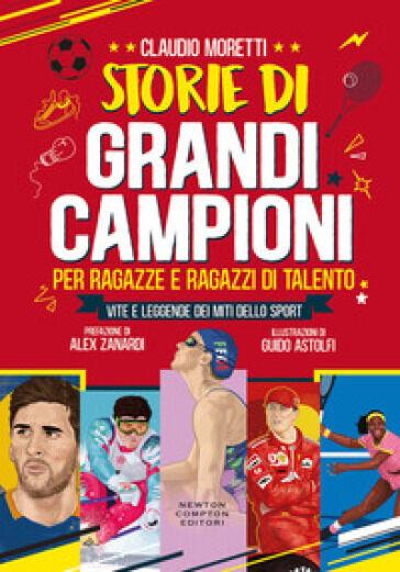 Claudio Moretti Storie di grandi campioni per