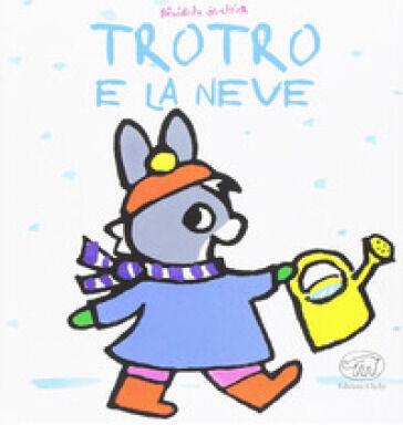 Bénédicte Guettier TroTro e la neve. Ediz. a