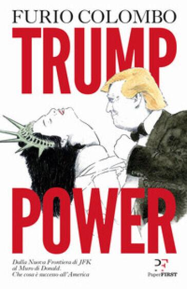 Furio Colombo Trump power ISBN:9788899784140