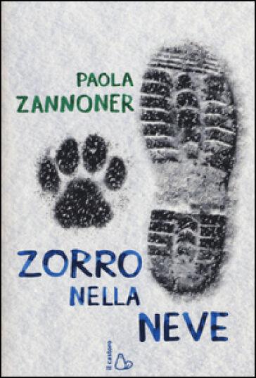 Paola Zannoner Zorro nella neve ISBN:9788880338321