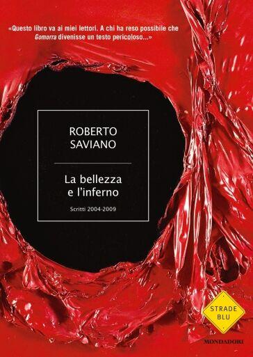 Roberto Saviano La bellezza e l'inferno.