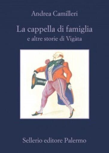 Andrea Camilleri La cappella di famiglia e