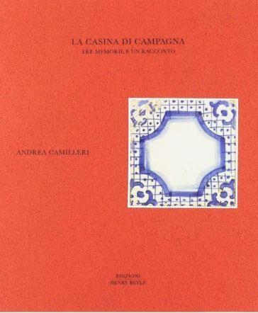 Andrea Camilleri La casina di campagna. Tre