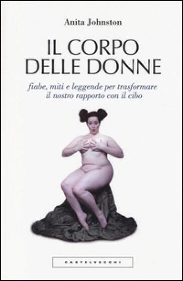 Anita Johnston Il corpo delle donne. Fiabe,