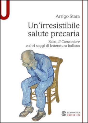 Arrigo Stara Un'irresistibile salute precaria.
