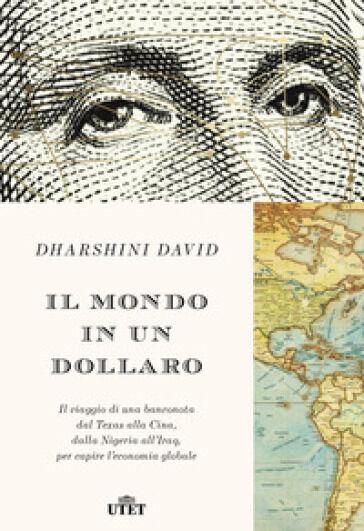 Dharshini David Il mondo in un dollaro. Il