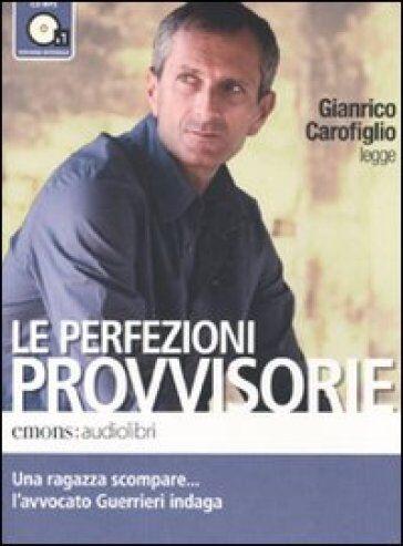 Gianrico Carofiglio Le perfezioni provvisorie