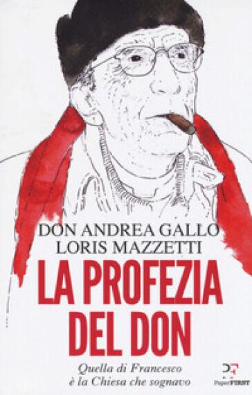 Andrea Gallo, Loris Mazzetti La profezia del