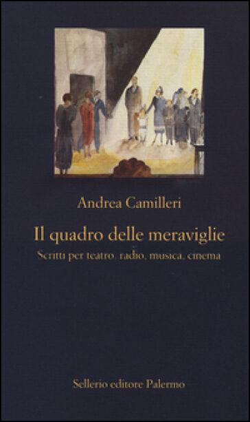 Andrea Camilleri Il quadro delle meraviglie.