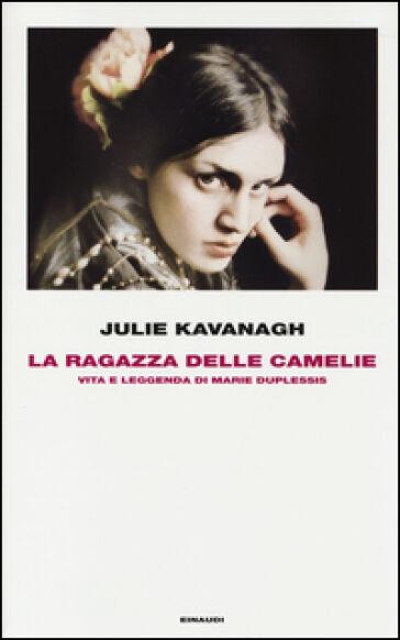 Julie Kavanagh La ragazza delle camelie. Vita