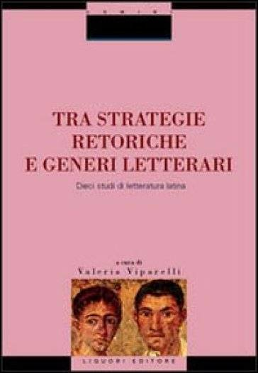 Tra strategie retoriche e generi letterari.