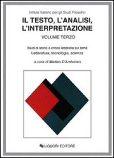 Il testo, l'analisi, l'interpretazione.