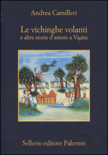 Andrea Camilleri Le vichinghe volanti e altre