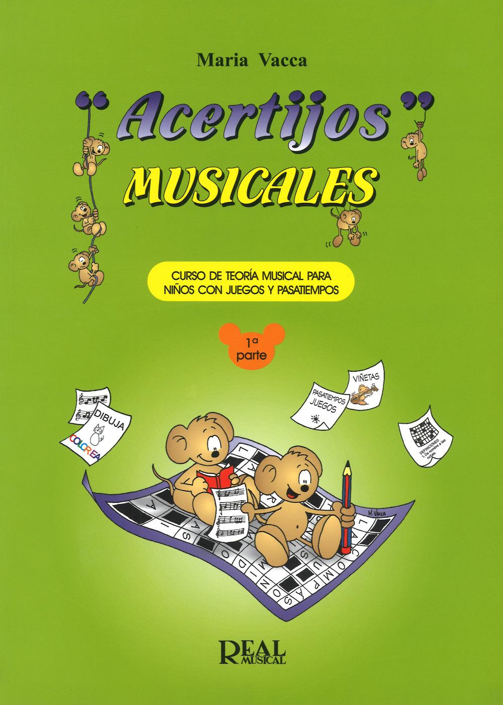 Maria Vacca Acertijos musicales. Curso de teoría musical para niños con jeguos y pasatiempos. Vol. 1