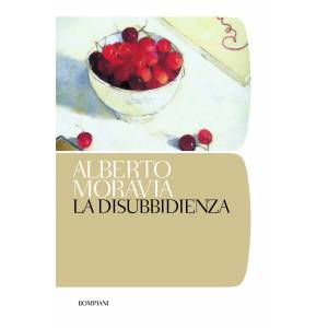 Alberto Moravia La disubbidienza Alberto Moravia ISBN:9788845296543