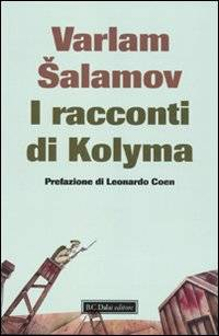 Varlam Salamov I racconti di Kolyma Varlam Salamov ISBN:9788860737656