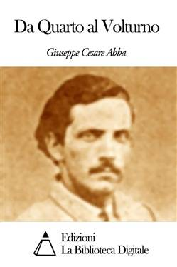 CASA NON CLASSIFICATA Da Quarto Al Volturno Ebook - Giuseppe Cesare Abba