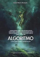 Julian Marie Renaud Algoritmo. La storia di un