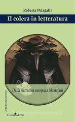 Roberta Pelagalli Il colera in letteratura.