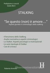 Roberta Arminio Stalking. «Se questo (non) è