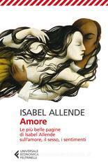 Isabel Allende Amore. Le più belle pagine di