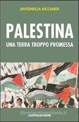 Antonella Ricciardi Palestina. Una terra