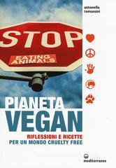 Antonella Tomassini Pianeta vegan. Riflessioni