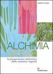 Manfred Junius Alchimia verde. La preparazione