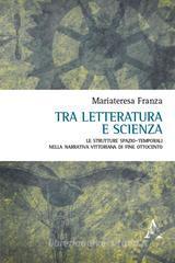 Mariateresa Franza Tra letteratura e scienza.
