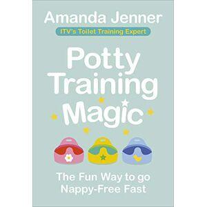 Jenner, Amanda Potty Training Magic: The Fun Way to Go Nappy-Free Fast