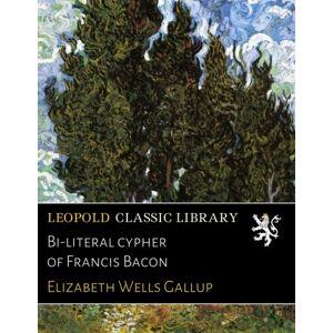 Gallup, Elizabeth Wells bi-literal Cypher de Francis Bacon