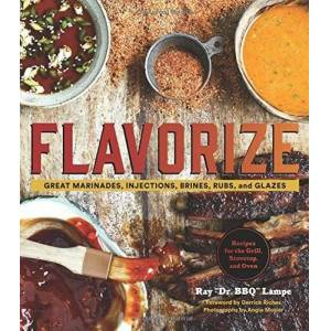 "Ray ""DR. BBQ"" Lampe Flavorize: Great Marinades, Injections, Brines, Rubs, and Glazes by Ray ""DR. BBQ"" Lampe(2015-04-21)"