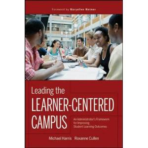 Leading the Learner-Centered Campus: An Administrator's Framework for Improving Student Learning Outcomes (English Edition)