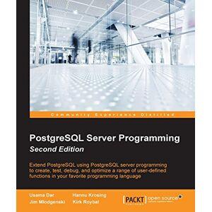 PostgreSQL Server Programming Second Edition (English Edition)