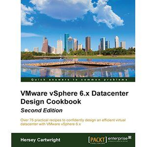VMware vSphere 6.X Datacenter Design Cookbook Second Edition (English Edition)