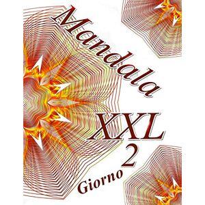 The Art of You Mandala Giorno XXL 2: Antistress Libro Da Colorare Per Adulti;Mandala Giorno XXL