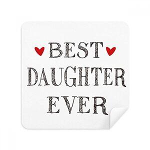 DIYthinker Best Daughter Ever Tela de gamuza para limpiar la visualización con cita de corazón, 2 unidades