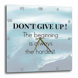 3dRose DPP_180014_2 Don't Give Up The Beginning is Always The Hardest, Water Background Reloj de Pared, 33 x 33 cm