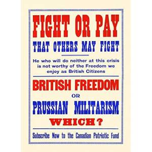 Posterazzi Fight or pay that others may fight British freedom or Prussian militarism Which Subscribe now to the Canadian Patriotic Fund Poster Print by Unknown (18 x 24)