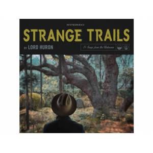 LABELS P Lord Huron - Strange trails CD