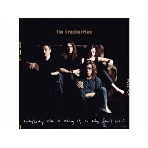 ISLAND The Cranberries - Everybody Else is Doing It, So Why Can't We?