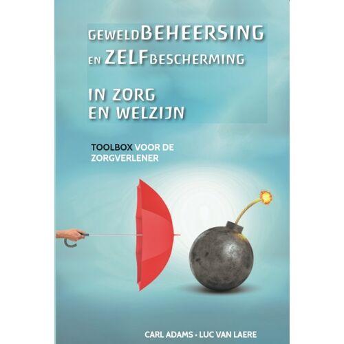 Geweldbeheersing en zelfbescherming in zorg en welzijn - Carl Adams, Luc van Laere (ISBN: 9782509035851)