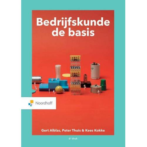 Bedrijfskunde, de basis - Gert Alblas, Kees Kokke, Peter Thuis (ISBN: 9789001575441)