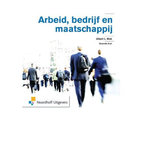 Arbeid, bedrijf en maatschappij - Albert L. Mok (ISBN: 9789001853242)