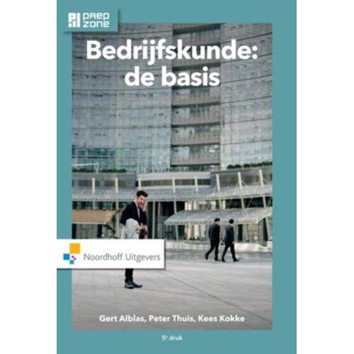 Bedrijfskunde: de basis - Gert Alblas, Kees Kokke, Peter Thuis (ISBN: 9789001868758)